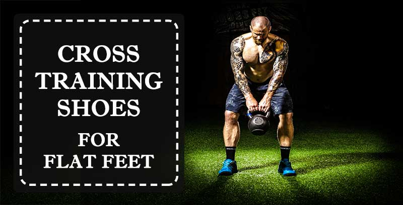 cross training shoes for flat feet